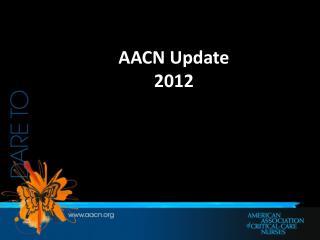 AACN Update 2012