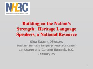 Building on the Nation's Strength:  Heritage Language Speakers, a National  R esource