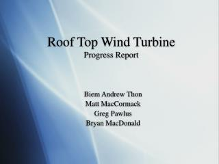 Roof Top Wind Turbine Progress Report