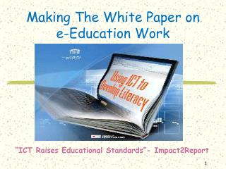 Making The White Paper on e-Education Work