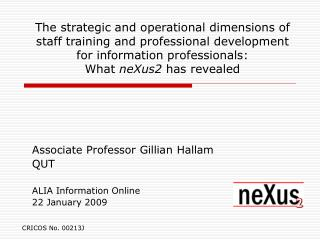 Associate Professor Gillian Hallam QUT ALIA Information Online  22 January 2009