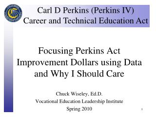 Focusing Perkins Act Improvement Dollars using Data  and Why I Should Care