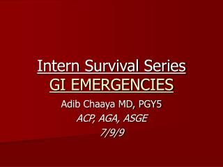 Intern Survival Series GI EMERGENCIES