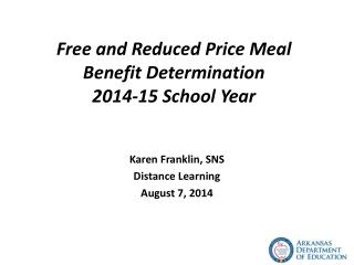Free and Reduced Price Meal Benefit Determination  2014-15 School Year