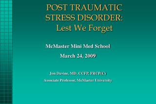 POST TRAUMATIC  STRESS DISORDER:   Lest We Forget