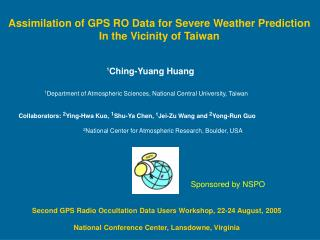 Assimilation of GPS RO Data for Severe Weather Prediction In the Vicinity of Taiwan