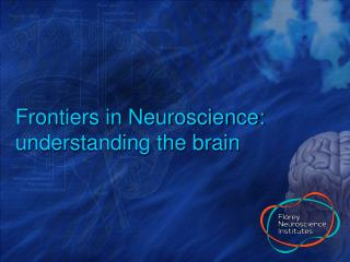 Frontiers in Neuroscience: understanding the brain