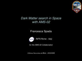 Dark Matter search in Space with AMS-02