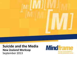 Suicide and the Media  New Zealand Worksop September 2013