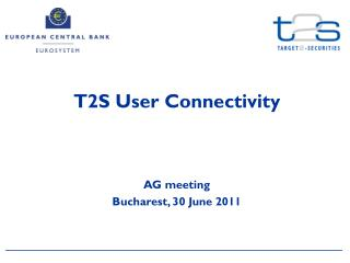 T2S User Connectivity