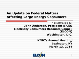 An Update on Federal Matters Affecting Large Energy Consumers