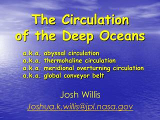 The Circulation  of the Deep Oceans