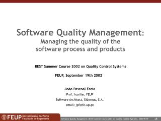Software Quality Management : Managing the quality of the  software process and products