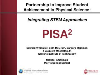 Partnership to Improve Student Achievement in Physical Science:  Integrating STEM Approaches