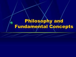 Philosophy and Fundamental Concepts