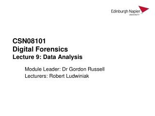 CSN08101 Digital Forensics Lecture 9: Data Analysis