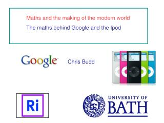 Maths and the making of the modern world The maths behind Google and the Ipod