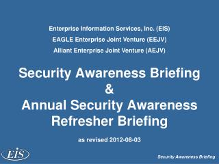 Security Awareness Briefing & Annual Security Awareness Refresher Briefing as revised 2012-08-03