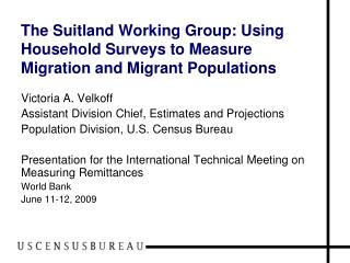 The Suitland Working Group: Using  Household Surveys to Measure Migration and Migrant Populations