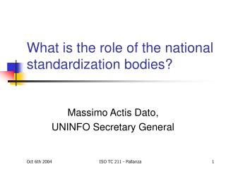 What is the role of the national standardization bodies?