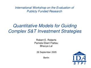 Quantitative Models for Guiding  Complex S&T Investment Strategies