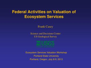 Federal Activities on Valuation of Ecosystem Services
