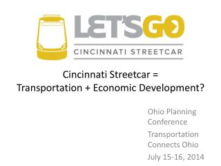 Ohio Planning Conference   Transportation  Connects Ohio    July  15-16, 2014