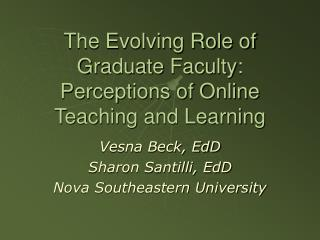 The Evolving Role of Graduate Faculty: Perceptions of Online Teaching and Learning