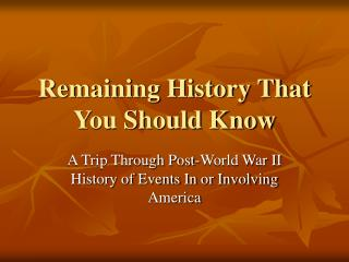 Remaining History That You Should Know