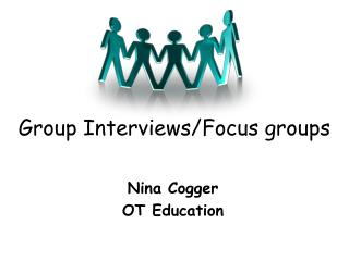 Group Interviews/Focus groups