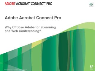 Adobe Acrobat Connect Pro Why Choose Adobe for eLearning  and Web Conferencing?