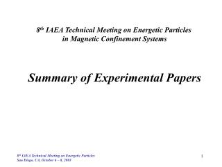 8 th  IAEA Technical Meeting on Energetic Particles  in Magnetic Confinement Systems