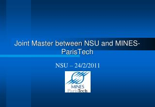 Joint Master  between  NSU and MINES- ParisTech