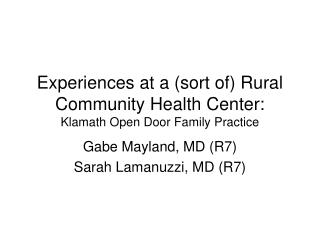 Experiences at a (sort of) Rural Community Health Center:  Klamath Open Door Family Practice