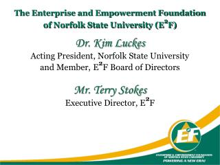 The Enterprise and Empowerment Foundation of Norfolk State University (E 2 F)