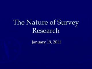 The Nature of Survey Research