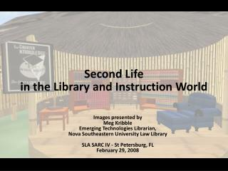 Second Life  in the Library and Instruction World
