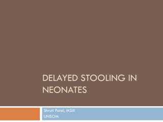 Delayed  Stooling  in Neonates