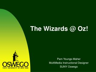 The Wizards @ Oz!