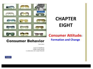 Consumer Attitude :  Formation and Change
