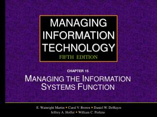 CHAPTER 15 MANAGING THE INFORMATION SYSTEMS FUNCTION