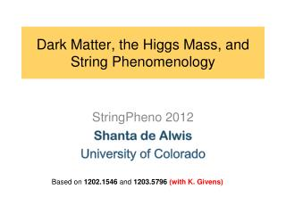 Dark Matter, the Higgs Mass, and String Phenomenology