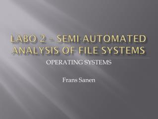 Labo  2  – Semi-automated analysis of file systems