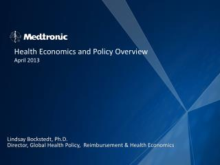 Lindsay  Bockstedt , Ph.D.  Director, Global Health Policy,  Reimbursement & Health Economics