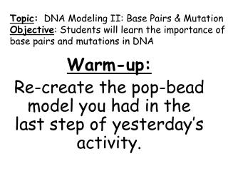 Warm-up: Re-create the pop-bead model you had in the last step of yesterday's activity.