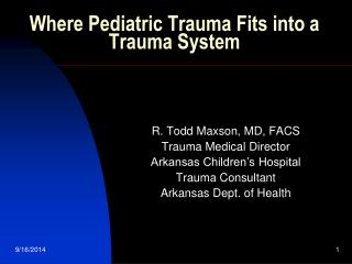 Where Pediatric Trauma Fits into a  Trauma System