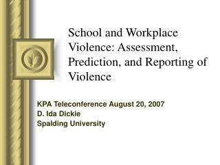 School and Workplace Violence: Assessment, Prediction, and Reporting of Violence