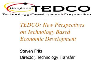TEDCO: New Perspectives on Technology Based Economic Development