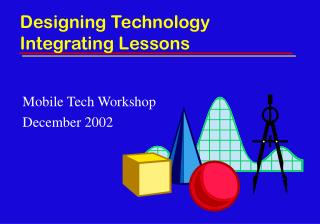 Designing Technology  Integrating Lessons
