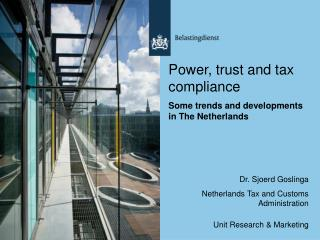 Power, trust and tax compliance Some trends and developments in The Netherlands